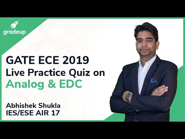 GATE ECE 2019 | Analog Circuits and EDC | Live Practice Quiz #4 by Abhishek Sir (ESE EC AIR -17)