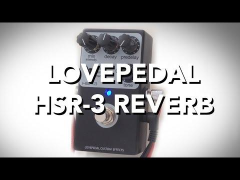 Lovepedal HSR-3 MULTI VERB Reverb