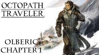 Octopath Traveler - Part 5: Olberic Chapter 1 / Boss: Gaston