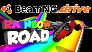 BeamNG.drive Gameplay - Rainbow Road! - Let's Play BeamNG.drive