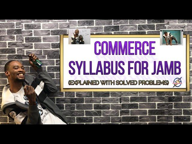 Jamb Commerce Syllabus 2022 (Explained)
