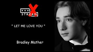 LET ME LOVE YOU LINEDANCE (BRADLEY MATHER) STREAMLINE WEEK 12