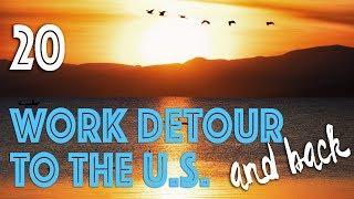 Alaska to Mexico #20: Work Detour to the U.S. and Back
