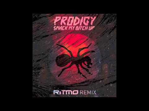 The Prodigy - Smack My Bitch Up (RITMO Rmx)