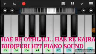 hae re othlali hae re kajrabhojpuri hit piano soundbhojpuri piano sound