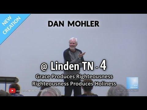 Dan Mohler @ Linden TN - 4 - Grace Produces Righteousness - March 2019