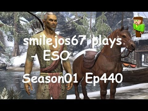 Smilejos67 Plays - ESO Season01 Ep440, Mines Of Khuras