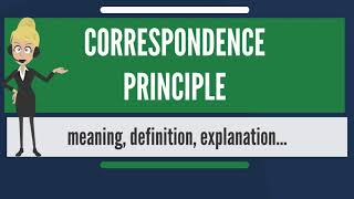 What is CORRESPONDENCE PRINCIPLE? What does CORRESPONDENCE PRINCIPLE mean?