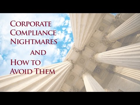 How to Avoid Corporate Compliance Nightmares