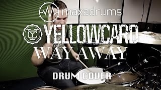 YELLOWCARD - WAY AWAY (Drum Cover)