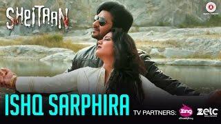 Ishq Sarphira | Sheitaan | Nirab Hossain & Kavita Radheshyam | Sheryaar Tiwana