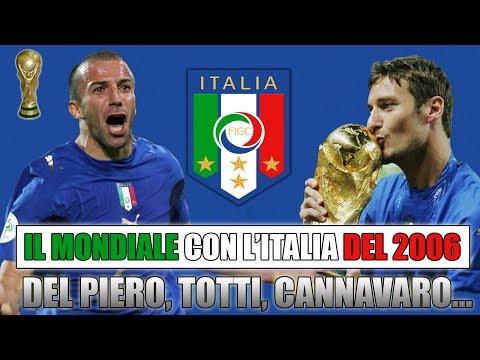 TUTTO IL MONDIALE CON L'ITALIA DEL 2006! DEL PIERO, TOTTI, INZAGHI, PIRLO, CANNAVARO!  [By Giuse360]