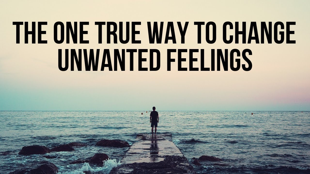 How to Change Unwanted Feelings, Thoughts, and Emotions (Christian Advice)