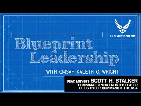 Blueprint Leadership with CMSAF Kaleth O. Wright - Ep 08 feat. MGySgt. Scott H. Stalker