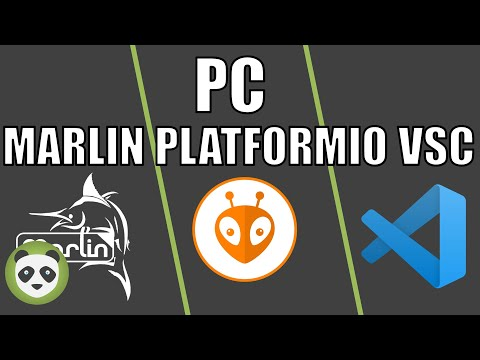 PC - PLATFORMIO, VISUAL STUDIO CODE & FIRMWARE MARLIN ? COMMENT FAIRE POUR TOUT CONFIGURER ?