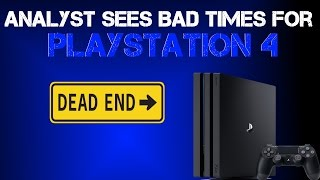 Uh Oh! Analyst Predicts The End Of PS4's Console Dominance & Sony's Relevance In Gaming! Ouch!