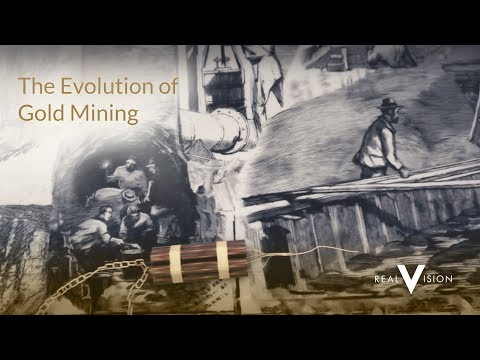 The Evolution Of Gold Mining | Gold | Real Vision™