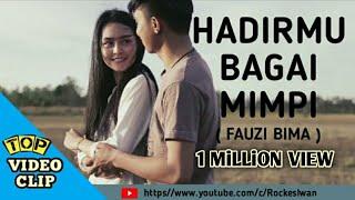 Download FAUZI BIMA-HADIRMU BAGAI MIMPI (Video Clip)