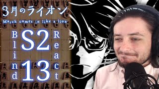 Teeaboo Reacts - 3-gatsu no Lion S2 Episode 13 - The Garden