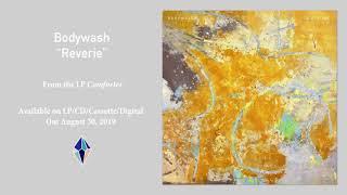 Bodywash - Reverie (Official Audio)