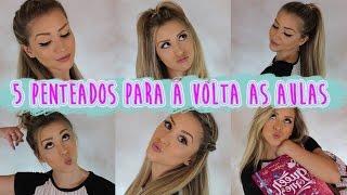 5 PENTEADOS PARA A VOLTA AS AULAS! | Cacau Lemos
