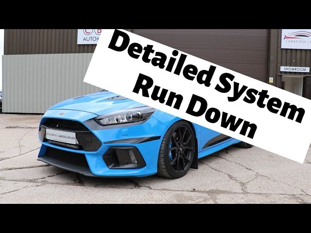 Ford Focus RS | Detailed System Run Down | Cambridge Car Audio