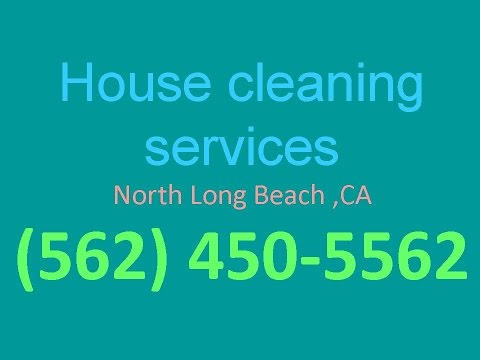 House Cleaning Services North Long Beach ,CA | (562) 450-5562 | House Maid Cleaners