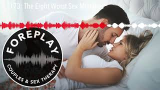 173: The Eight Worst Sex Mistakes