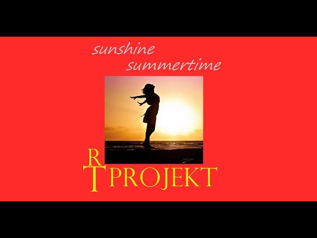 RT-Projekt - sunshine summertime