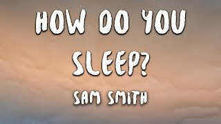 Sam Smith How Do You Sleep Lyrics