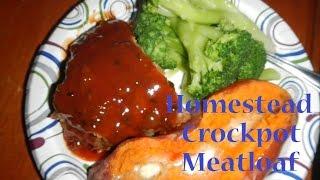 Homestead Crockpot Meatloaf