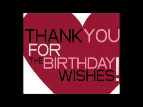THANK YOU FOR THE BIRTHDAY WISHES TO ALL MY FRIENDS ON FACE BOOK