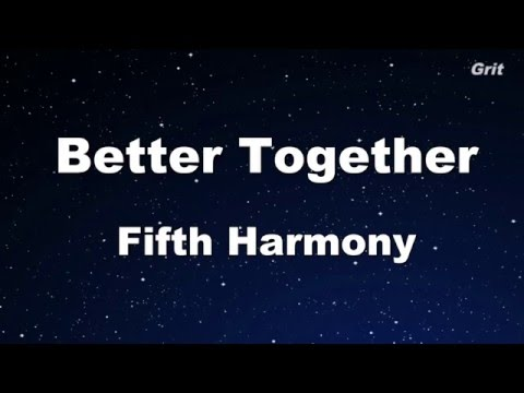 Better Together - Fifth Harmony Karaoke 【With Guide Melody】 Instrumental