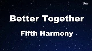 Better Together Fifth Harmony Karaoke With Guide Melody Instrumental.mp3