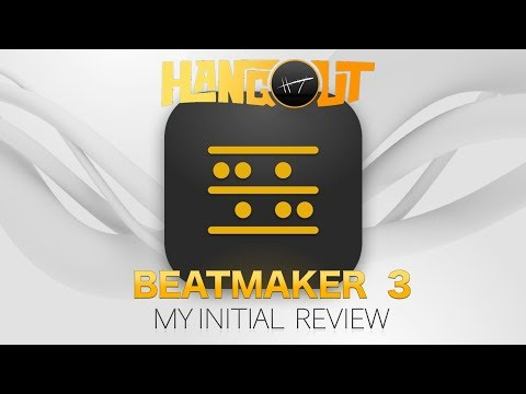 Henny'z Hangout Episode 019: BEATMAKER 3 .. My Initial Review!