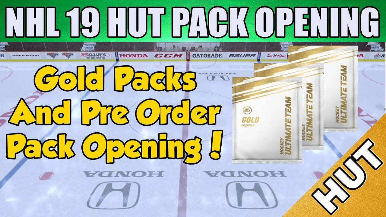 Gold And Pre Order Pack Opening Nhl 19 Hut Hockey Ultimate Team