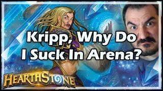 Kripp, Why Do I Suck In Arena? - Witchwood / Hearthstone