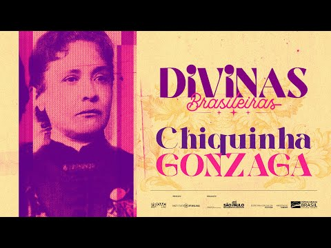 CHIQUINHA GONZAGA | FESTIVAL DIVINAS BRASILEIRAS