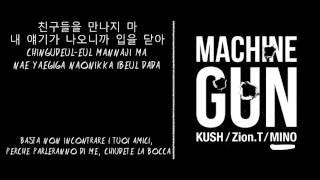 ( SUB ITA ) Kush & Zion.T - Machine Gun (Feat. MINO)