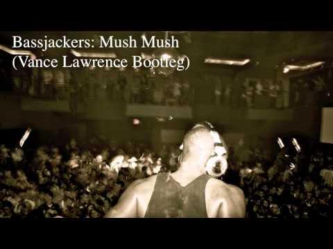 Bassjackers   Mush Mush Vance Lawrence Bootleg