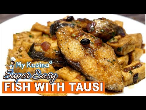 FISH WITH TAUSI | My Kusina
