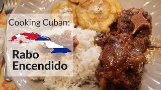 Cooking Cuban - Rabo Encendido (Oxtail)