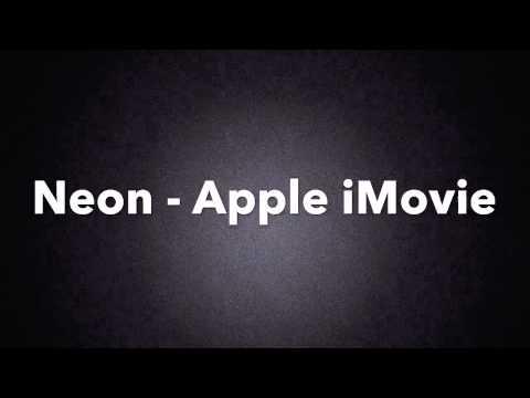 Neon - Apple iMovie Neon Theme Song