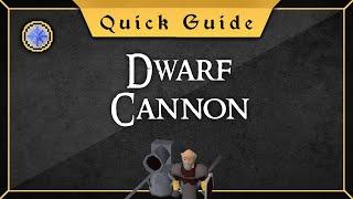 [Quick Guide] Dwarf Cannon