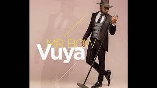 Video Mr Bow - Vuya download MP3, 3GP, MP4, WEBM, AVI, FLV November 2018