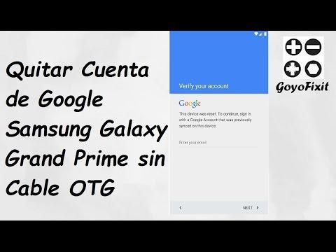 Quitar Cuenta de Google Samsung Galaxy Grand Prime sin Cable OTG (Metodo Actualizado 2016)