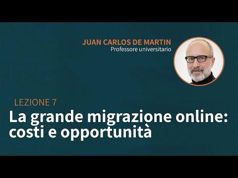 Lezione 07 | La grande migrazione online: costi e opportunità | Juan Carlos De Martin