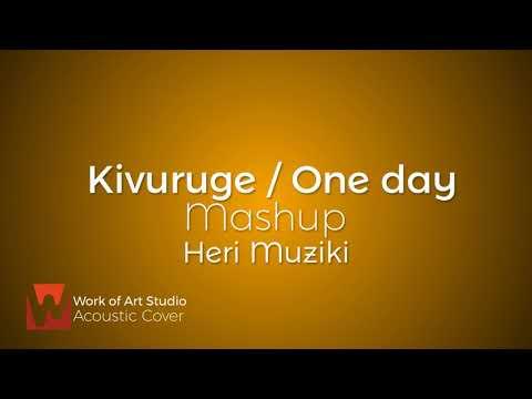 Kivuruge / One day Mashup - Heri Muziki