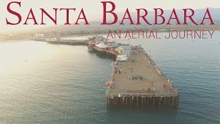 Santa Barbara: An Aerial Journey | 4K Drone Movie