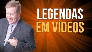 Como Colocar Legendas em Videos